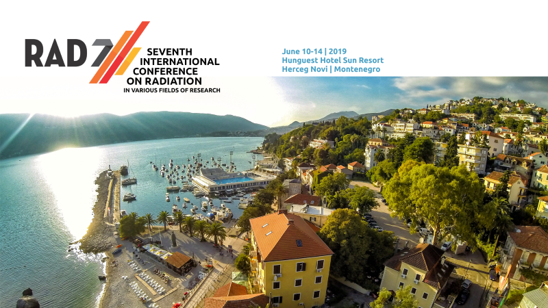 Seventh International Conference on Radiation in Various Fields of Research (RAD 2019 Conference)